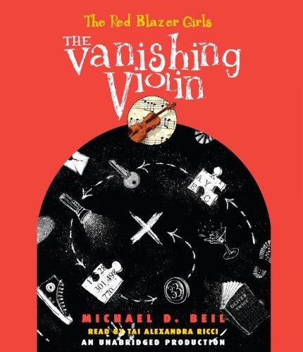 The Red Blazer Girls: The Vanishing Violin: Beil, Michael D.