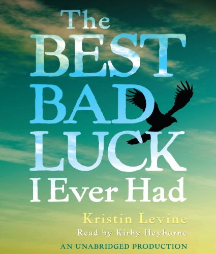 9780307710567: The Best Bad Luck I Ever Had