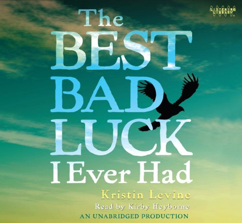 9780307710581: The Best Bad Luck I Ever Had