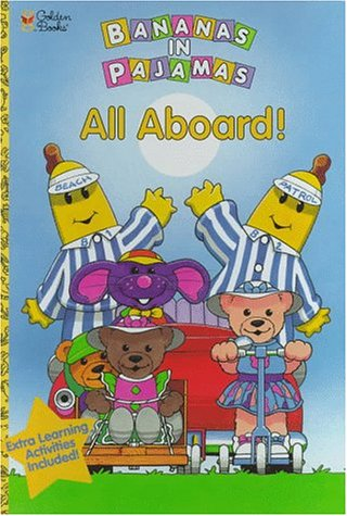 All Aboard: My Favorite 10-Sound Story (Bananas in Pajamas): Tulloch, Richard