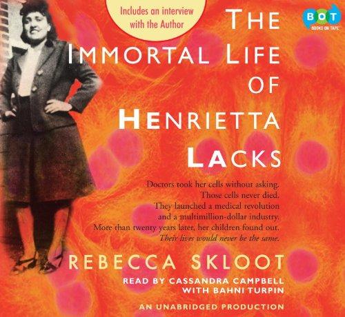 The Immortal Life of Henrietta Lacks: Rebecca Skloot (Author), Cassandra Campbell and Bahni Turpin ...
