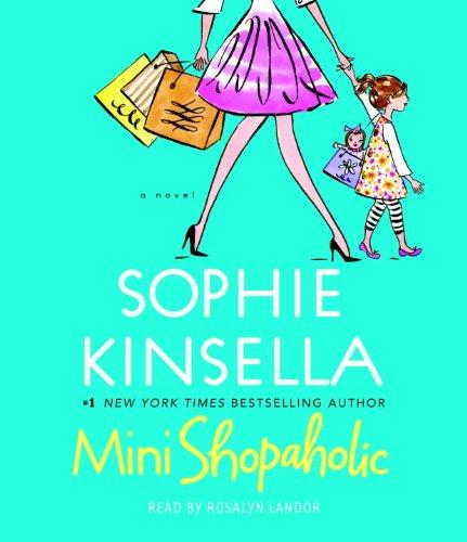 Mini Shopaholic: A Novel: Sophie Kinsella