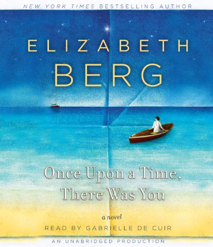 9780307713780: Once Upon a Time, There Was You: A Novel