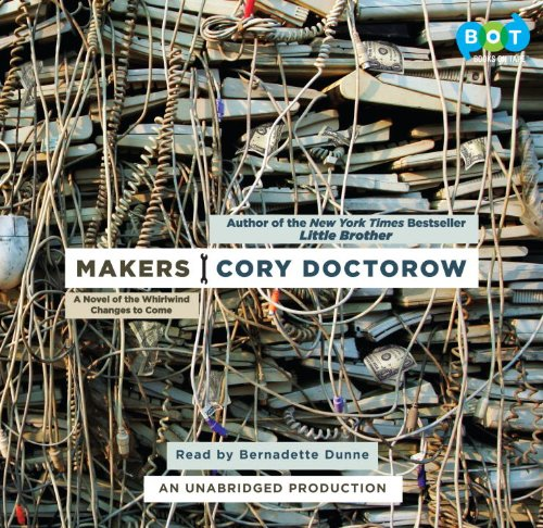 Makers (Unabridged) (0307714535) by Cory Doctorow