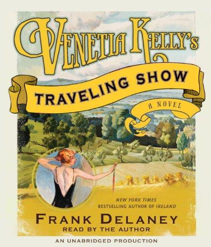 9780307714565: Venetia Kelly's Traveling Show: A Novel of Ireland