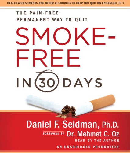 9780307714794: Smoke-Free in 30 Days: The Pain-Free, Permanent Way to Quit