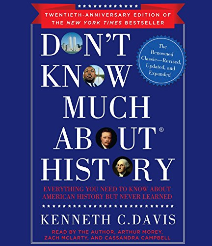 9780307714916: Don't Know Much About History, Anniversary Edition: Everything You Need to Know About American History but Never Learned