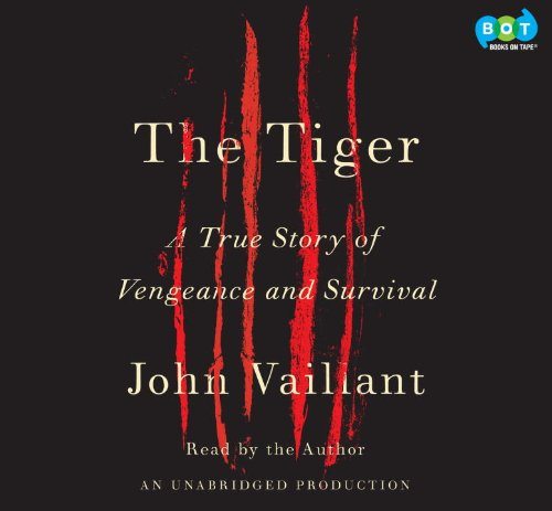 9780307715098: The Tiger - A True Story of Vengeance and Survival (Unabridged Audio CDs)