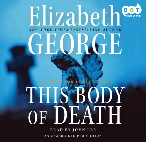 9780307715630: This Body of Death: An Inspector Lynley Novel