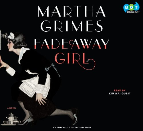 Fadeaway Girl: A Novel: Martha Grimes (Author), Kim Mai Guest (Narrator)