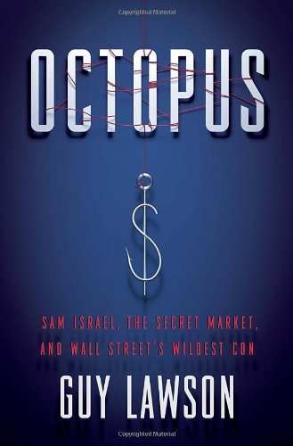 9780307716071: Octopus: Sam Israel, the Secret Market, and Wall Street's Wildest Con