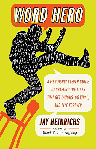 9780307716361: Word Hero: A Fiendishly Clever Guide to Crafting the Lines that Get Laughs, Go Viral, and Live Forever
