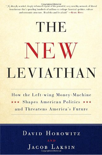 9780307716453: The New Leviathan: How the Left-wing Money-machine Shapes American Politics and Threatens America's Future