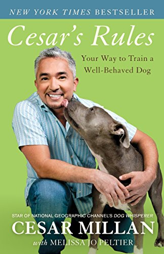 Cesar's Rules: Your Way to Train a Well-Behaved Dog (0307716872) by Cesar Millan; Melissa Jo Peltier