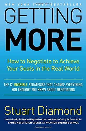 9780307716897: Getting More: How to Negotiate to Achieve Your Goals in the Real World