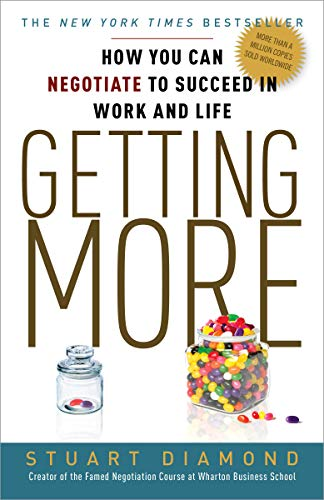 9780307716903: Getting More: How You Can Negotiate to Succeed in Work and Life