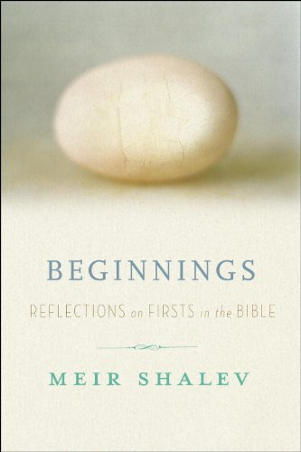 9780307717184: Beginnings: Reflections on the Bible's Intriguing Firsts