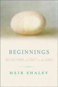 9780307717207: Beginnings: Reflections on the Bible's Intriguing Firsts