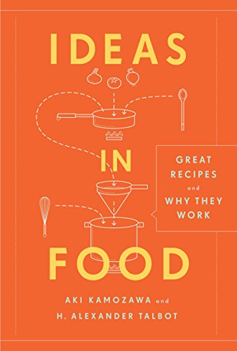 Ideas in Food: Great Recipes and Why They Work: Aki Kamozawa; H. Alexander Talbot
