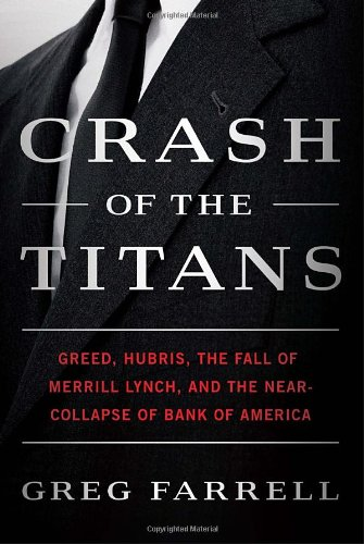 9780307717863: Crash of the Titans: Greed, Hubris, the Fall of Merrill Lynch, and the Near-Collapse of Bank of America