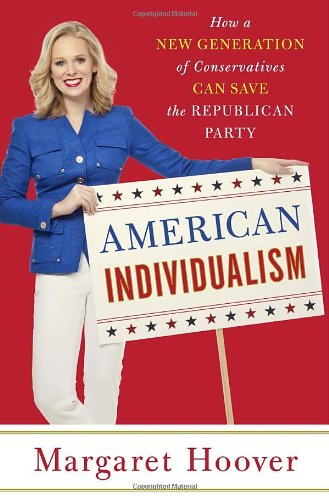 American Individualism: How a New Generation of Conservatives Can Save the Republican Party: Hoover...