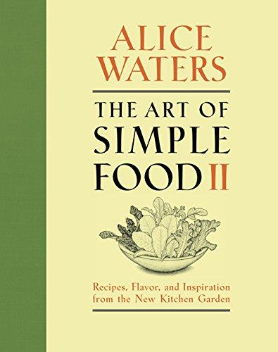 The Art of Simple Food II (Hardcover): Alice Waters