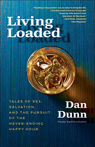 9780307718471: Living Loaded: Tales of Sex, Salvation, and the Pursuit of the Never-Ending Happy Hour