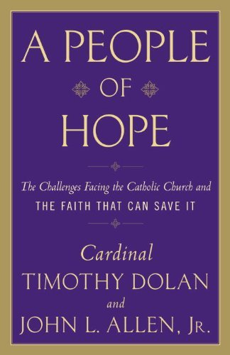 9780307718495: A People of Hope: Archbishop Timothy Dolan in Conversation with John L. Allen Jr