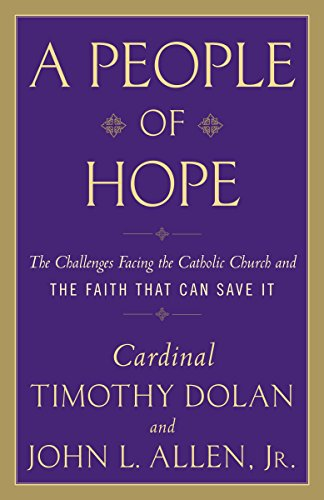 9780307718501: A People of Hope: The Challenges Facing the Catholic Church and the Faith That Can Save It