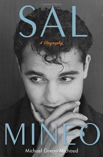 Sal Mineo: A Biography (First Edition): Michaud, Michael Gregg