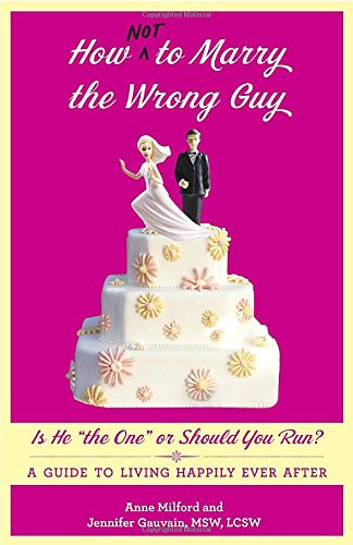 How Not to Marry the Wrong Guy: Milford, Anne, Gauvain,