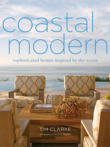 9780307718785: Coastal Modern: Sophisticated Homes Inspired by the Ocean