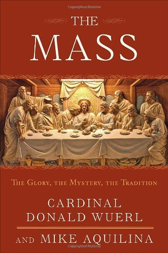 9780307718808: The Mass: The Glory, the Mystery, the Tradition