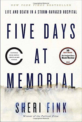9780307718969: Five Days at Memorial: Life and Death in a Storm-Ravaged Hospital (ALA Notable Books for Adults)