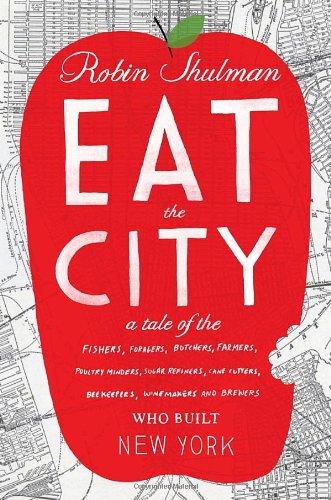 Eat the City: A Tale of the: Shulman, Robin