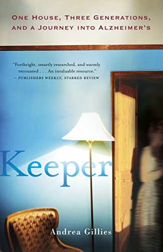 9780307719126: Keeper: One House, Three Generations, and a Journey Into Alzheimer's
