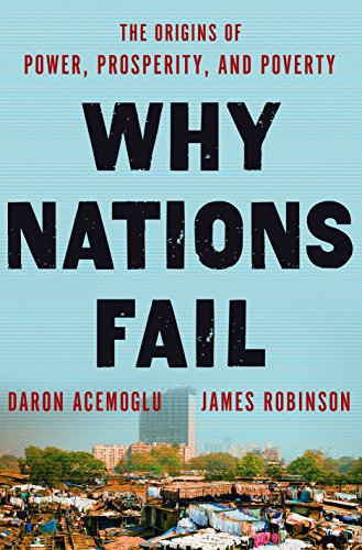 9780307719218: Why Nations Fail: The Origins of Power, Prosperity, and Poverty
