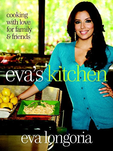 9780307719331: Eva's Kitchen: Cooking With Love for Family & Friends