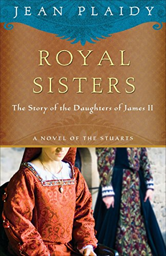 9780307719522: Royal Sisters: The Story of the Daughters of James II