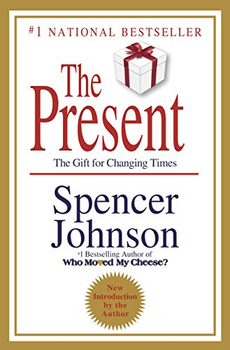 9780307719546: The Present: The Gift for Changing Times