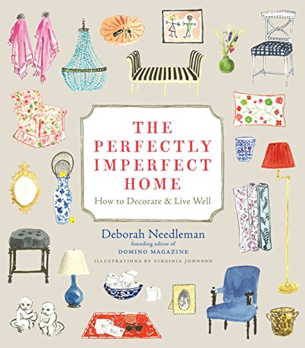 9780307720139: The Perfectly Imperfect Home: How to Decorate & Live Well