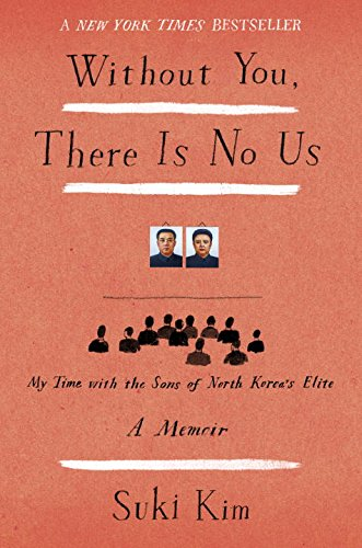 9780307720658: Without You, There Is No Us: My Time With the Sons of North Korea's Elite