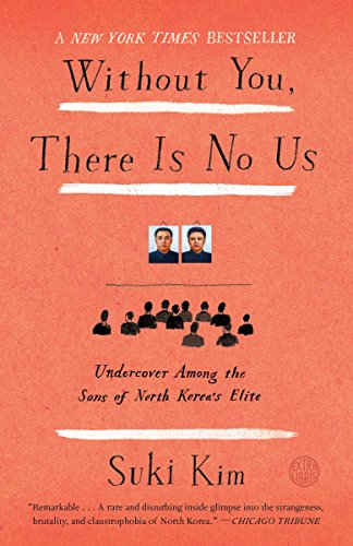 9780307720665: Without You, There Is No Us: My Time With the Sons of North Korea's Elite