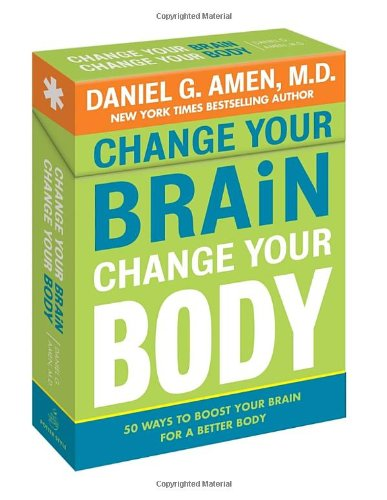 9780307720726: Change Your Brain, Change Your Body Deck: 50 Ways to Boost Your Brain for a Better Body