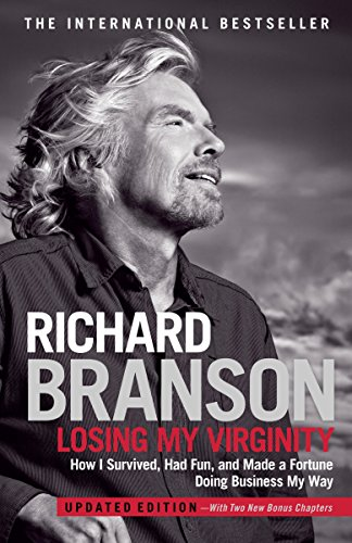 Losing My Virginity: How I Survived, Had Fun, and Made a Fortune Doing Business My Way (9780307720740) by Richard Branson