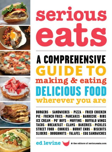 9780307720870: Serious Eats: A Comprehensive Guide to Making & Eating Delicious Food Wherever You Are
