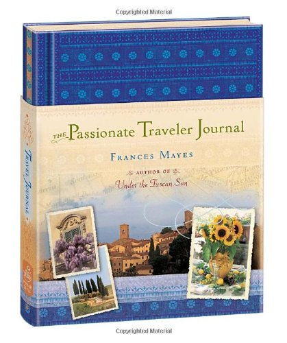 The Passionate Traveler Journal: Mayes, Frances