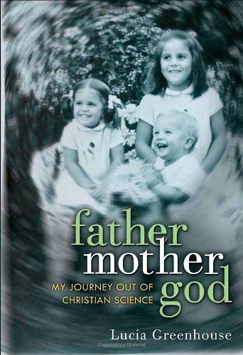 9780307720924: fathermothergod: My Journey Out of Christian Science