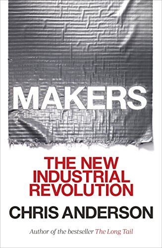 9780307720962: Makers: The New Industrial Revolution