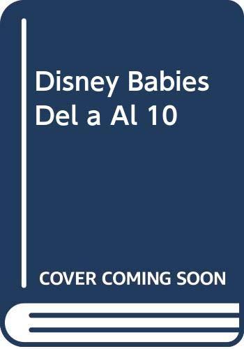 9780307723246: Disney Babies Del a Al 10